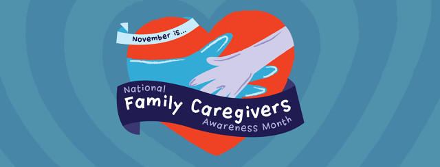 a heart with two hands wrapped around a heart that says Family Caregivers Awareness Month